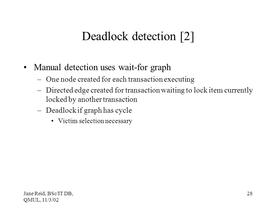 Deadlock detection [2] Manual detection uses wait-for graph